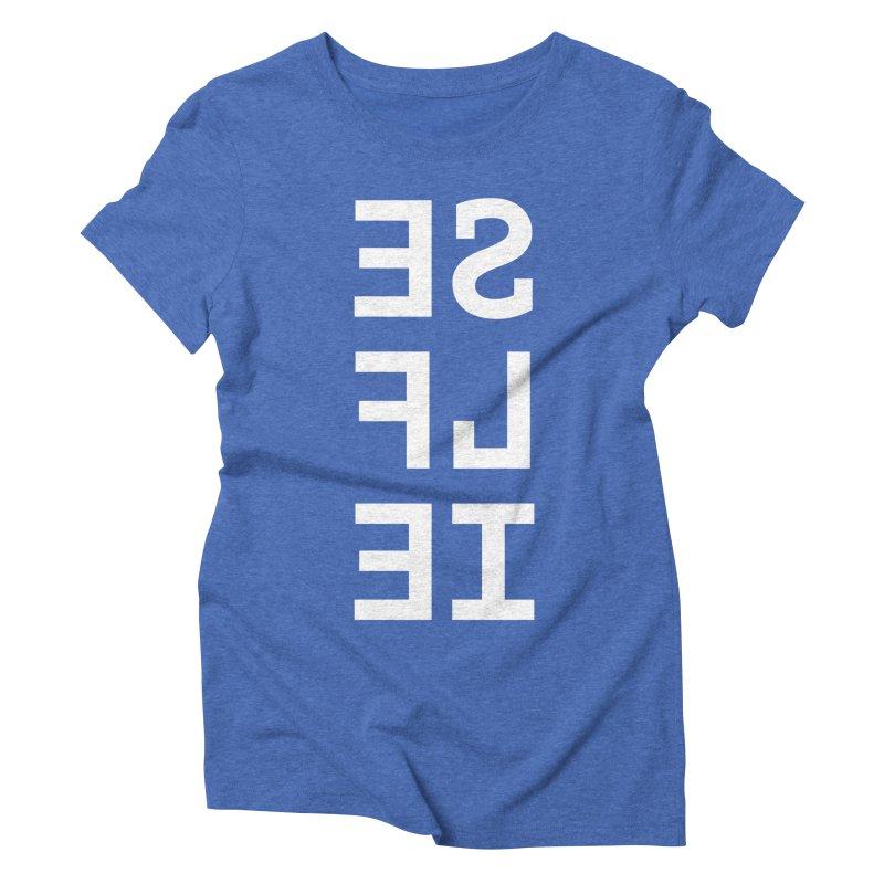 SE LF IE _dark Women's Triblend T-Shirt by Elefunfunt