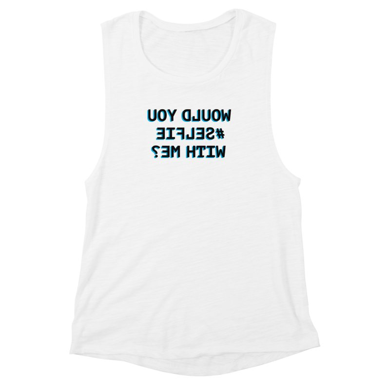 Would You Selfie With Me? Women's Tank by Elefunfunt