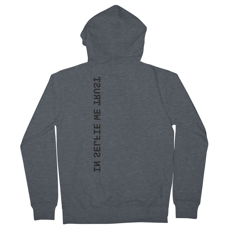 In Selfie We Trust _Zip Men's French Terry Zip-Up Hoody by Elefunfunt