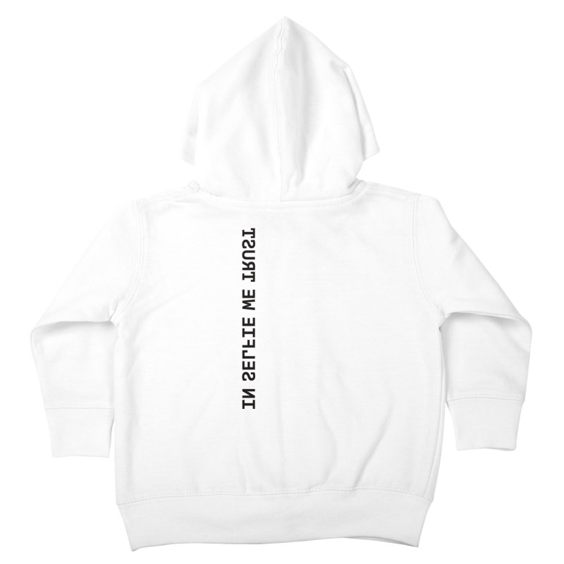 In Selfie We Trust _Zip Kids Toddler Zip-Up Hoody by Elefunfunt
