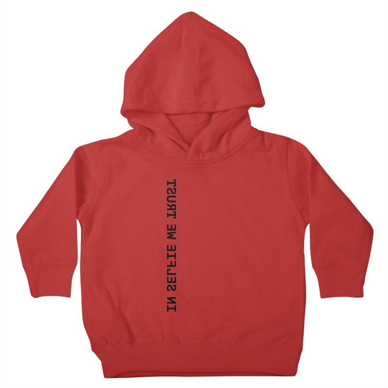 In Selfie We Trust _Zip Kids Toddler Pullover Hoody by Elefunfunt
