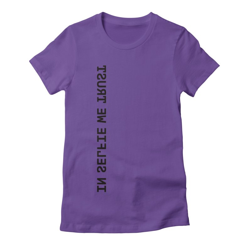 In Selfie We Trust _Zip Women's Fitted T-Shirt by Elefunfunt