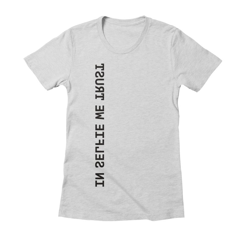 In Selfie We Trust _Zip Women's Fitted T-Shirt by Elefunfunt
