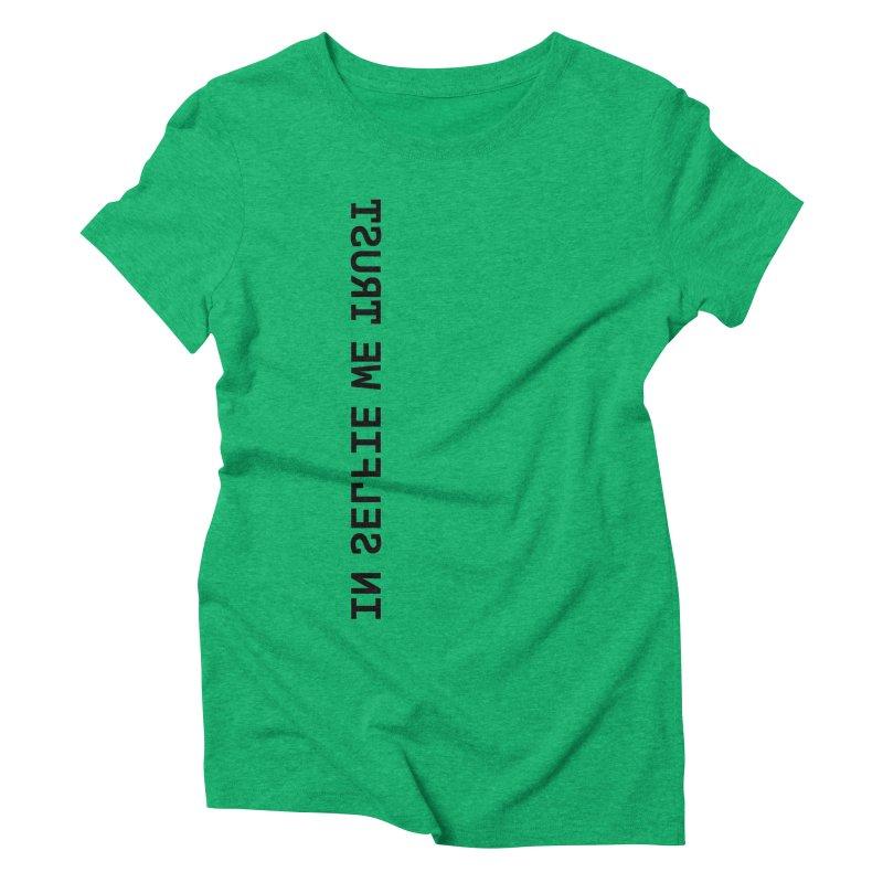 In Selfie We Trust _Zip Women's Triblend T-Shirt by Elefunfunt