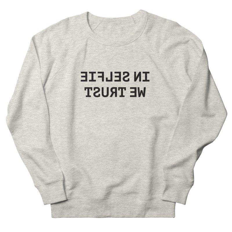 In Selfie We Trust Women's Sweatshirt by Elefunfunt