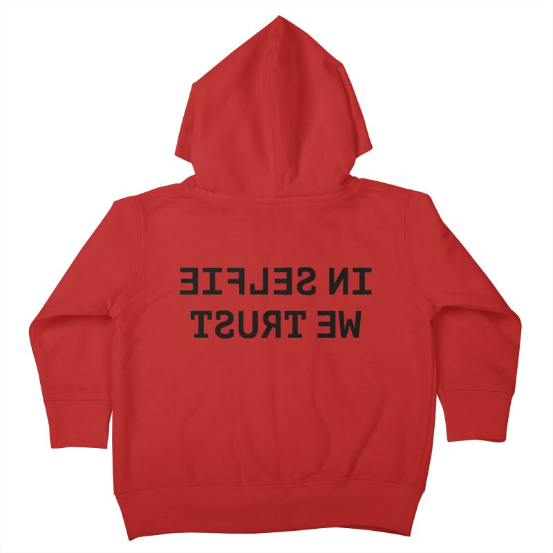 In Selfie We Trust Kids Toddler Zip-Up Hoody by Elefunfunt