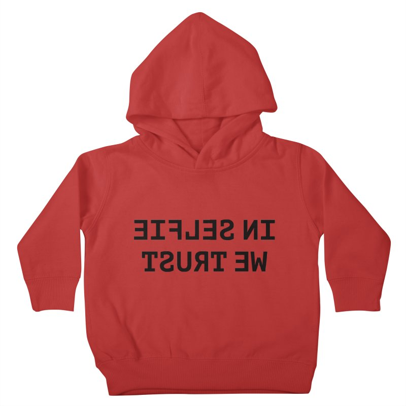 In Selfie We Trust Kids Toddler Pullover Hoody by Elefunfunt