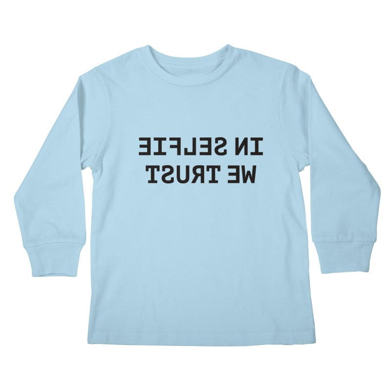 In Selfie We Trust Kids Longsleeve T-Shirt by Elefunfunt