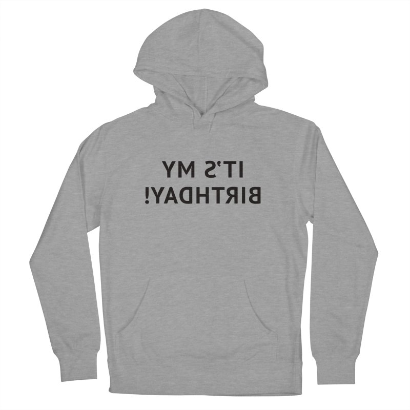 It's My Birthday! Men's Pullover Hoody by Elefunfunt