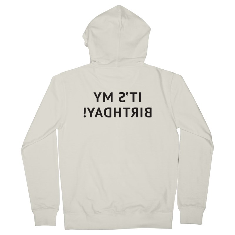 It's My Birthday! Men's French Terry Zip-Up Hoody by Elefunfunt
