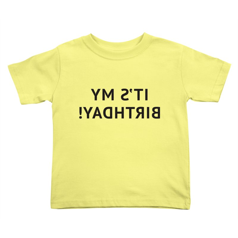 It's My Birthday! Kids Toddler T-Shirt by Elefunfunt