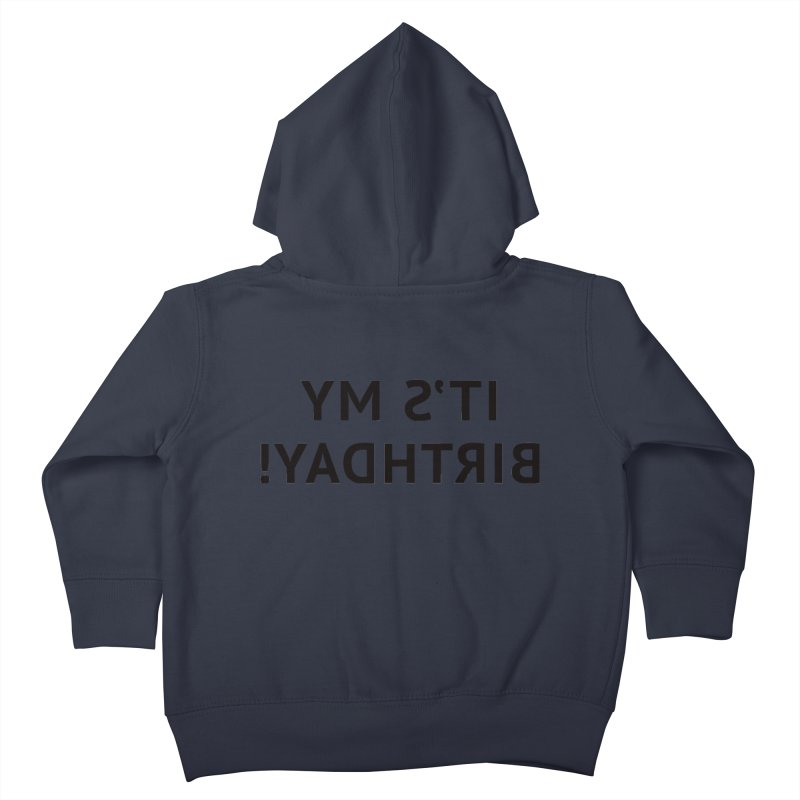 It's My Birthday! Kids Toddler Zip-Up Hoody by Elefunfunt