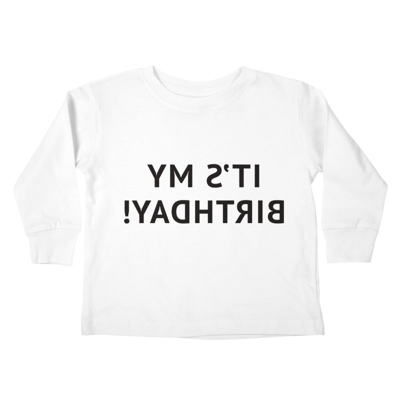 It's My Birthday! Kids Toddler Longsleeve T-Shirt by Elefunfunt