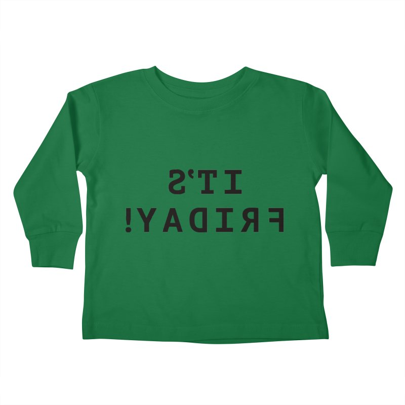 It's Friday! Kids Toddler Longsleeve T-Shirt by Elefunfunt