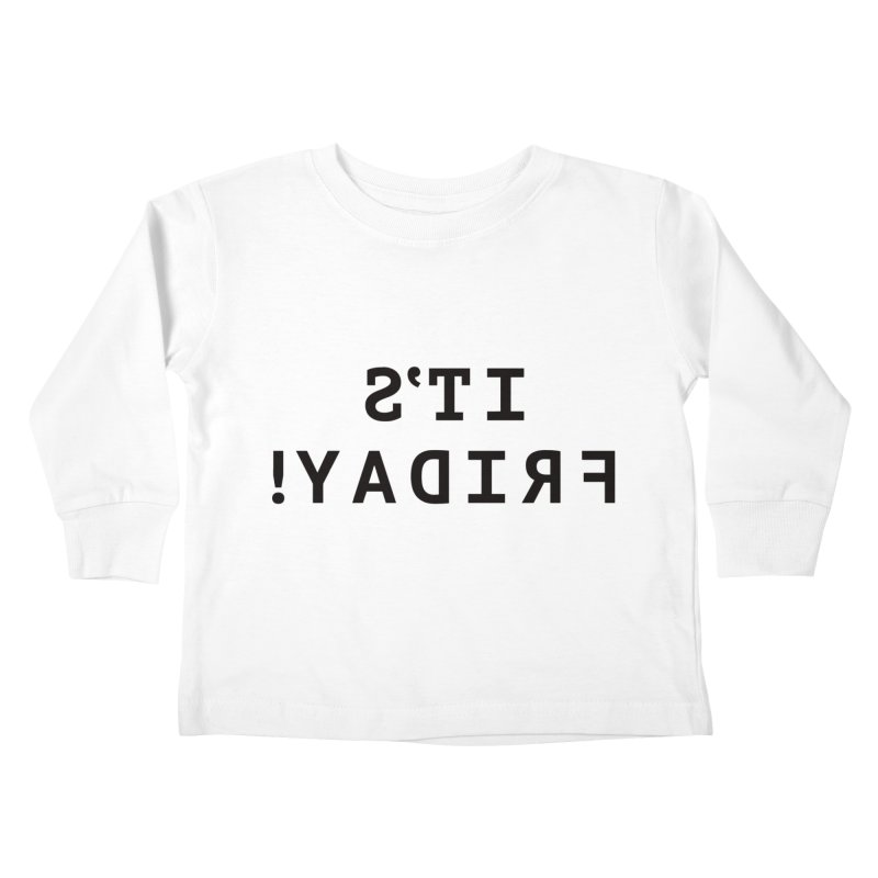 It's Friday! Kids Toddler Longsleeve T-Shirt by Elefunfunt