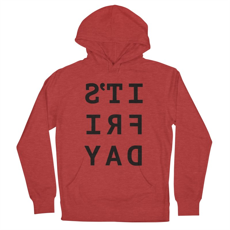 It's Friday Men's French Terry Pullover Hoody by Elefunfunt