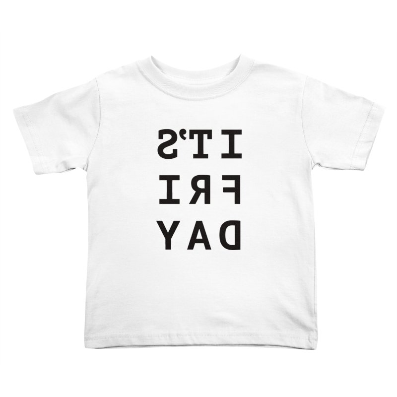 It's Friday Kids Toddler T-Shirt by Elefunfunt