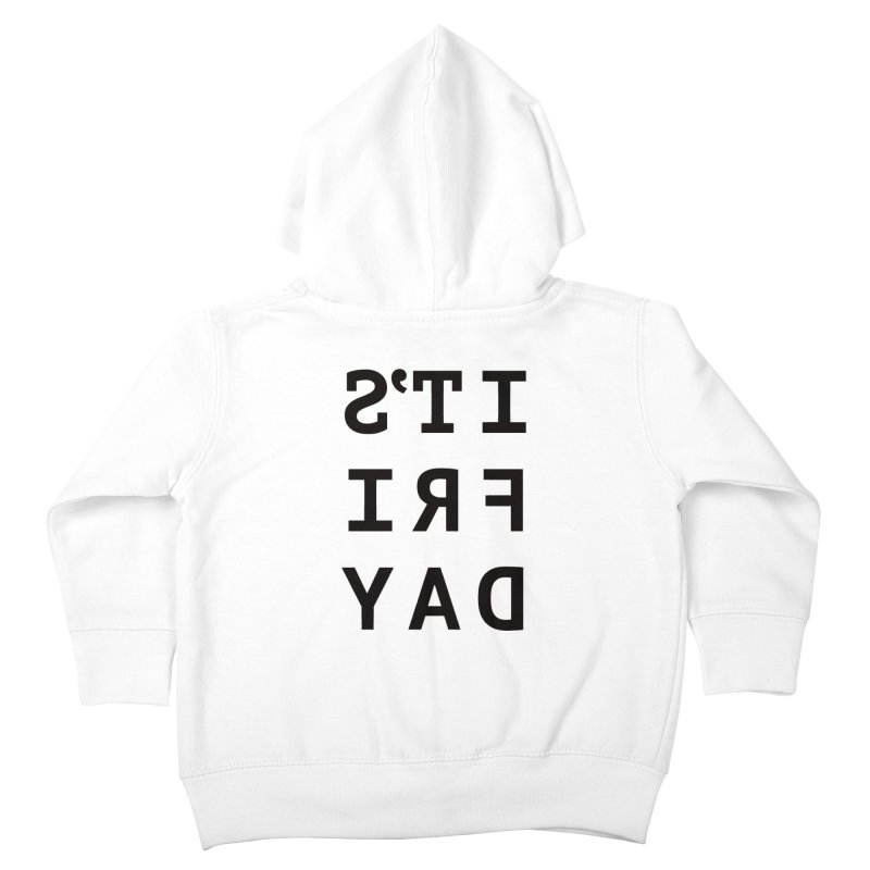 It's Friday Kids Toddler Zip-Up Hoody by Elefunfunt