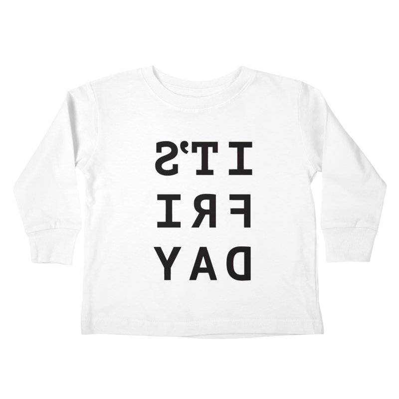 It's Friday Kids Toddler Longsleeve T-Shirt by Elefunfunt