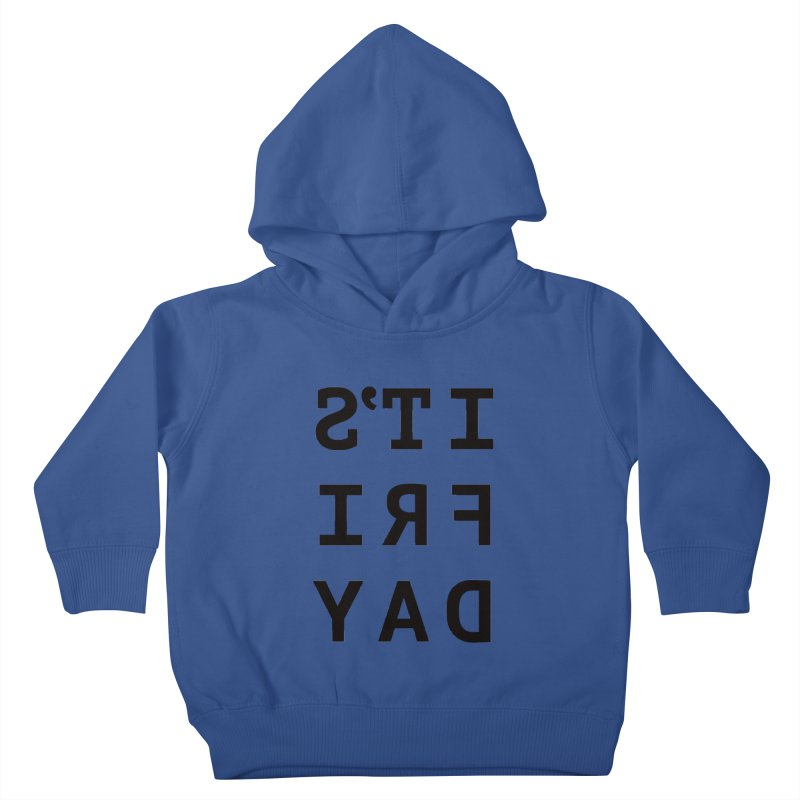 It's Friday Kids Toddler Pullover Hoody by Elefunfunt
