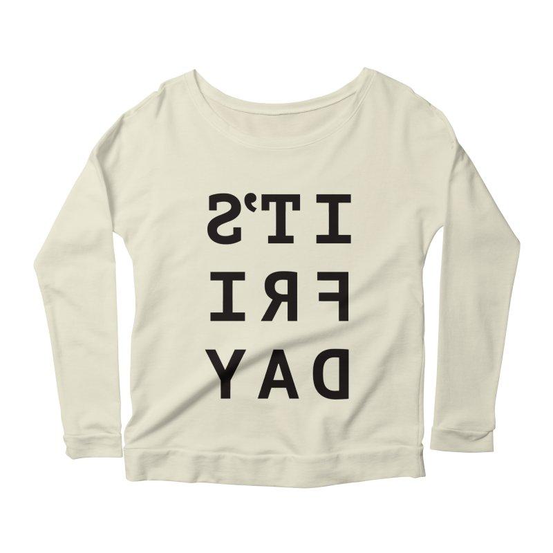 It's Friday Women's Scoop Neck Longsleeve T-Shirt by Elefunfunt