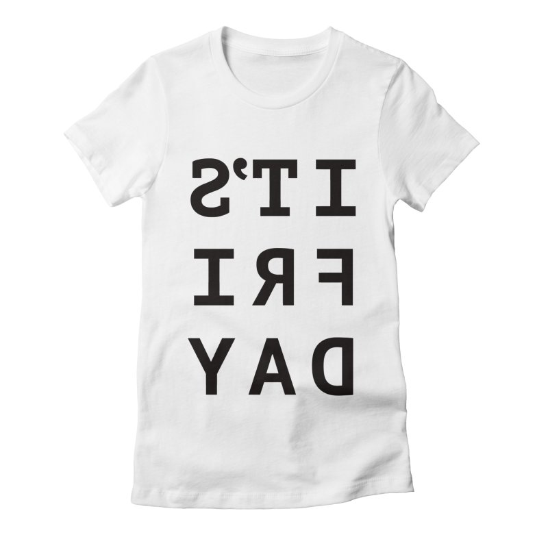 It's Friday Women's Fitted T-Shirt by Elefunfunt