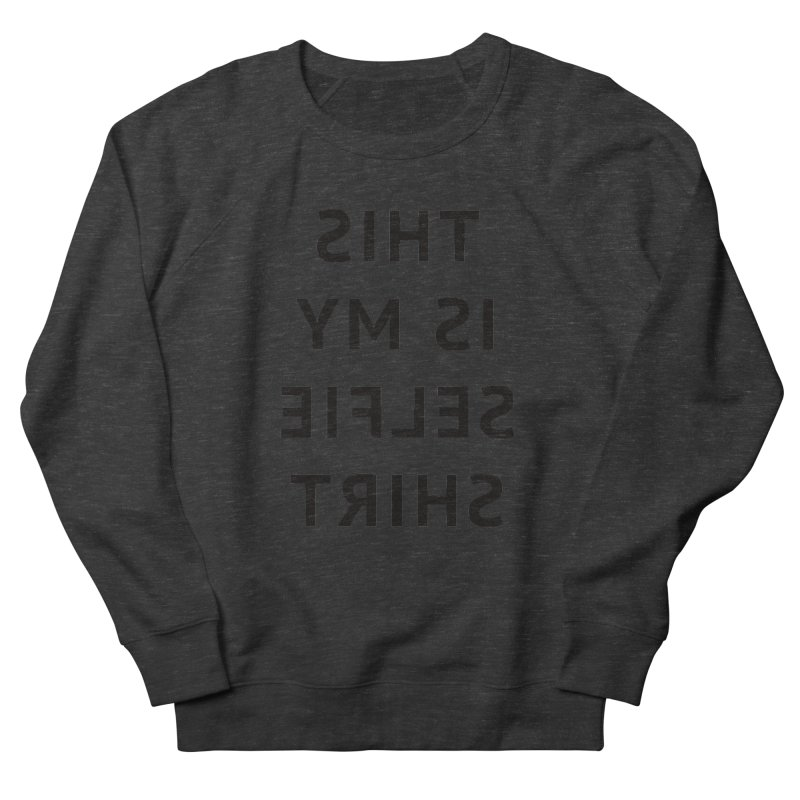 This Is My Selfie Shirt Men's Sweatshirt by Elefunfunt