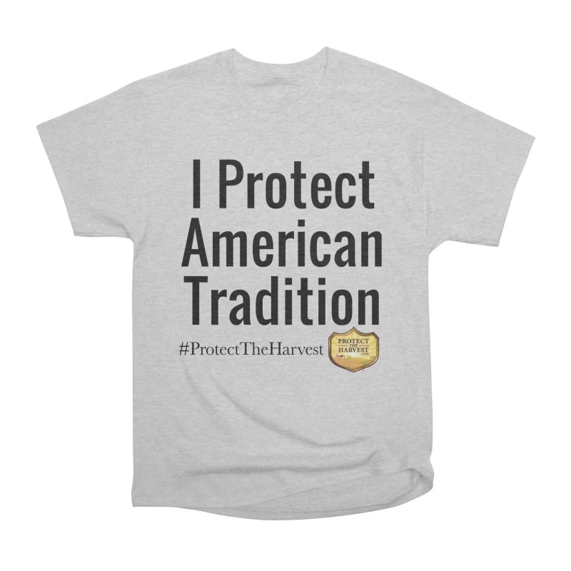 I Protect American Tradition Men's T-Shirt by Protect The Harvest