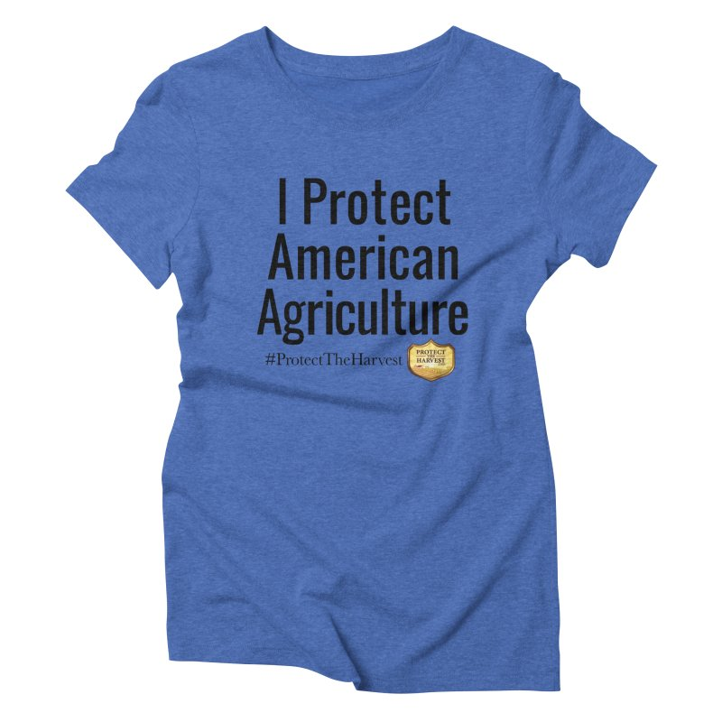 I Protect American Agriculture Women's T-Shirt by Protect The Harvest