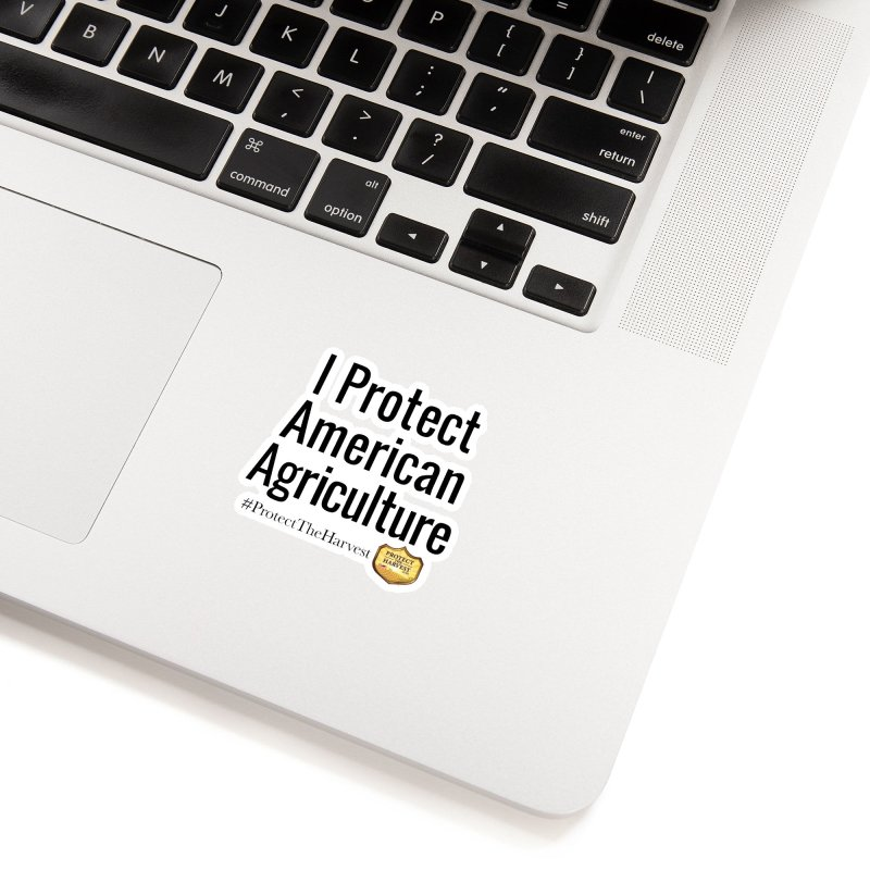 I Protect American Agriculture Accessories Sticker by Protect The Harvest