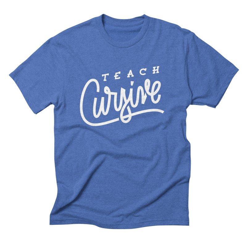 Teach Cursive in Men's Triblend T-Shirt Blue Triblend by Praveen's Artist Shop