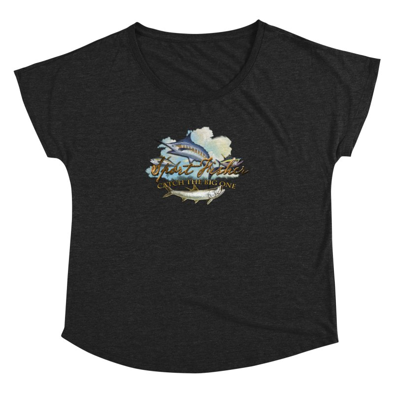Catch The Big One Women's Dolman by psweetsdesign's Artist Shop