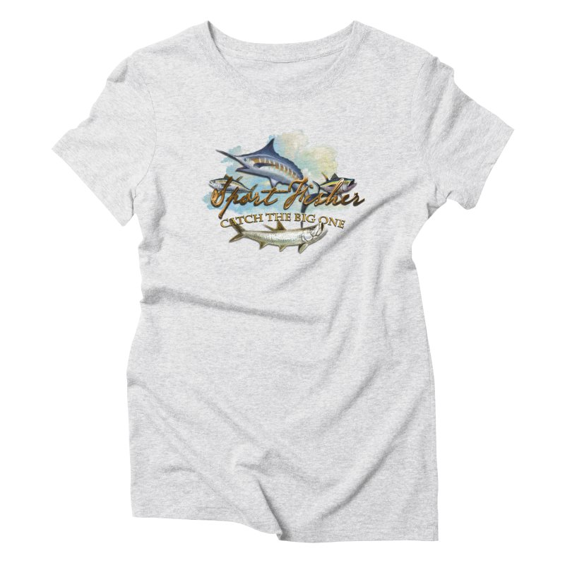 Catch The Big One Women's Triblend T-Shirt by psweetsdesign's Artist Shop