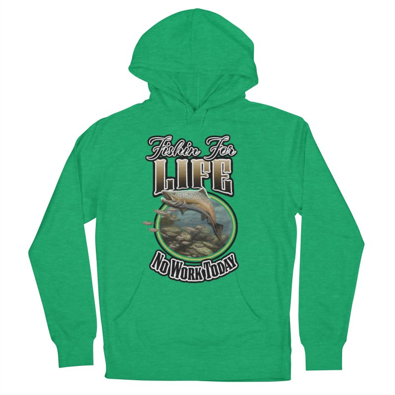 Fishin for Life Women's Pullover Hoody by psweetsdesign's Artist Shop