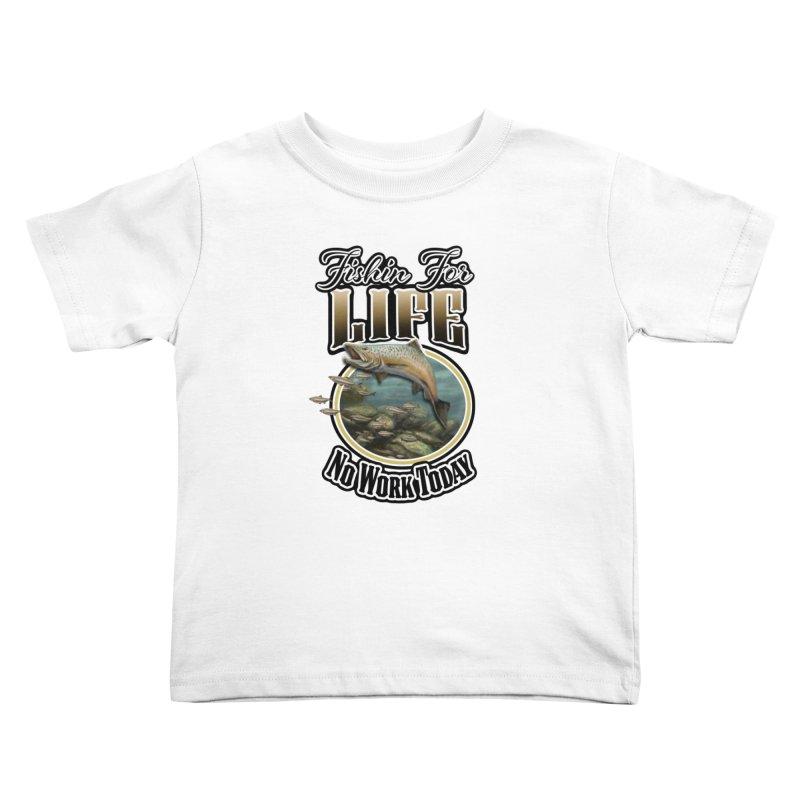 Fishin for Life Kids Toddler T-Shirt by psweetsdesign's Artist Shop