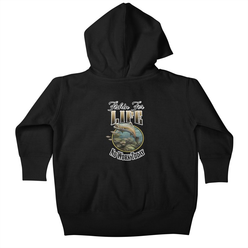 Fishin for Life Kids Baby Zip-Up Hoody by psweetsdesign's Artist Shop