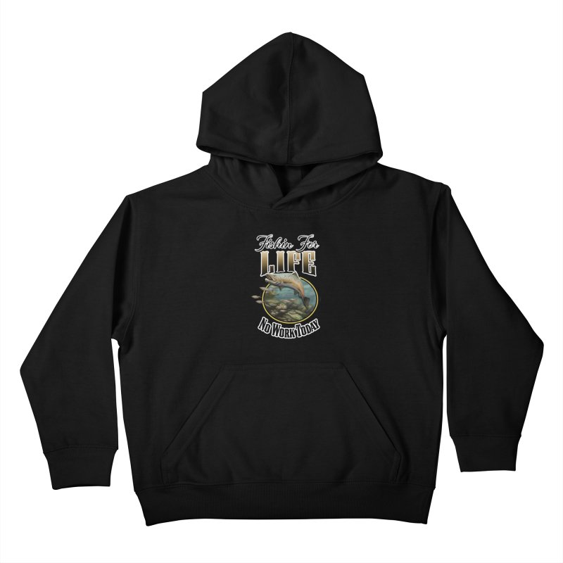 Fishin for Life Kids Pullover Hoody by psweetsdesign's Artist Shop