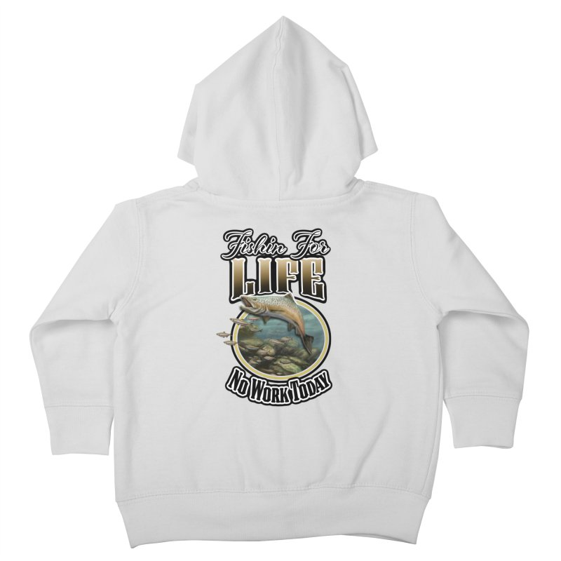 Fishin for Life Kids Toddler Zip-Up Hoody by psweetsdesign's Artist Shop