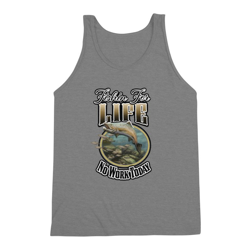 Fishin for Life Men's Triblend Tank by psweetsdesign's Artist Shop