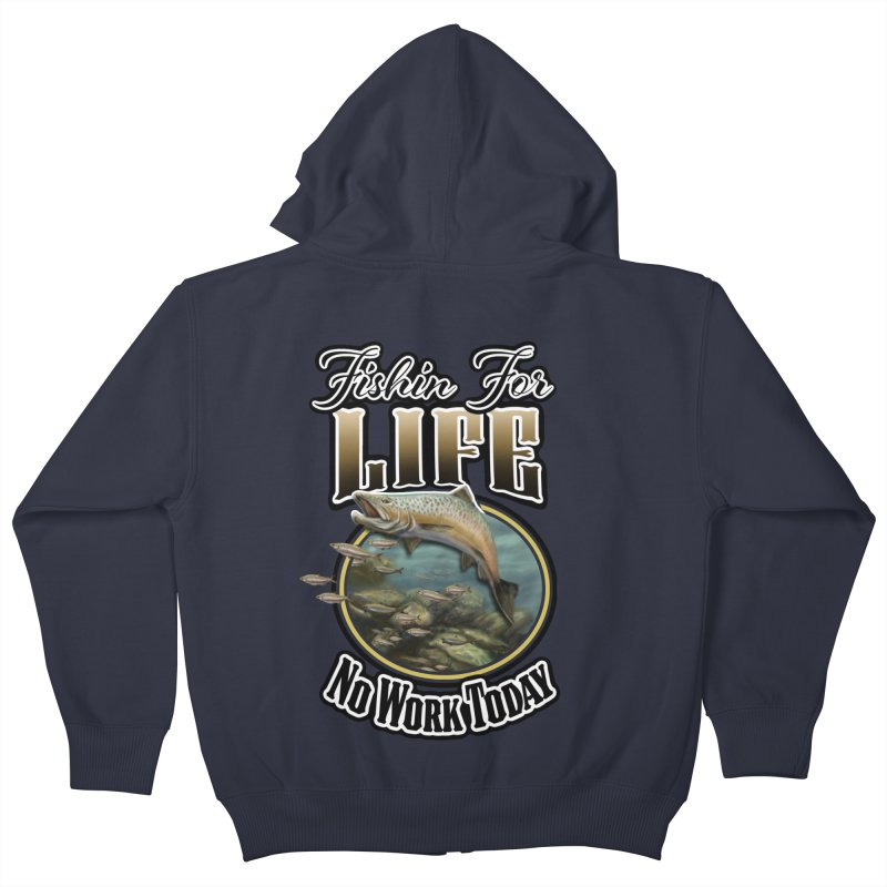 Fishin for Life Kids Zip-Up Hoody by psweetsdesign's Artist Shop