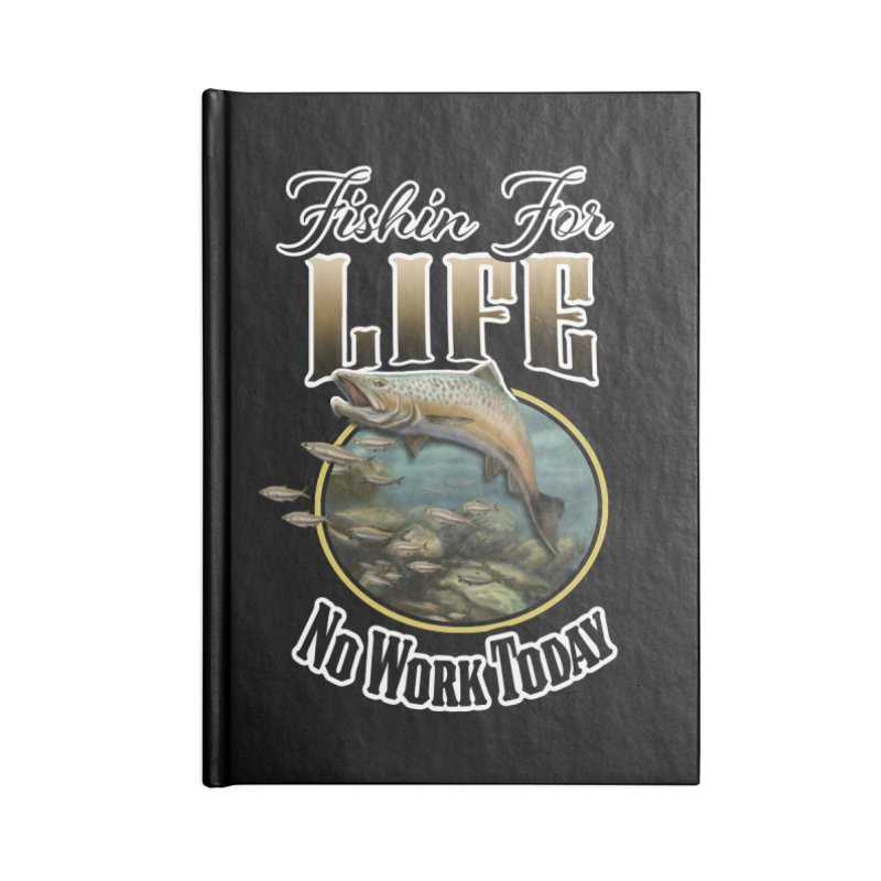 Fishin for Life Accessories Notebook by psweetsdesign's Artist Shop