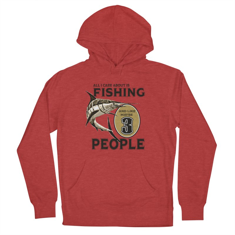 are About is FISHING Women's French Terry Pullover Hoody by psweetsdesign's Artist Shop