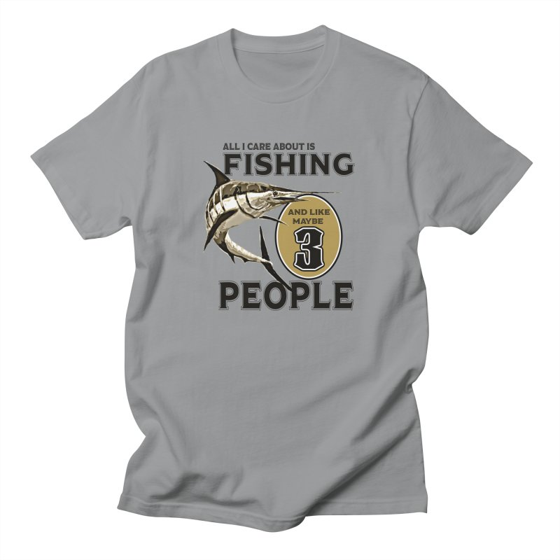 are About is FISHING Women's Unisex T-Shirt by psweetsdesign's Artist Shop