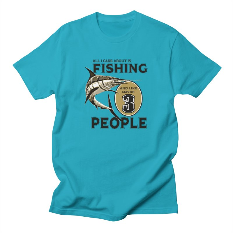 are About is FISHING Women's Regular Unisex T-Shirt by psweetsdesign's Artist Shop