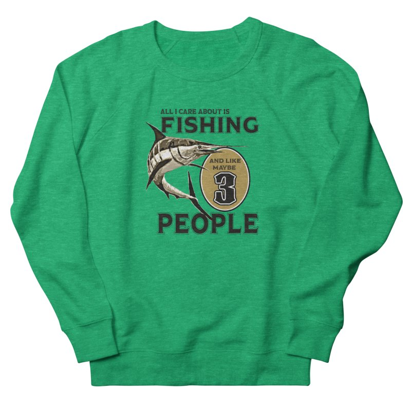 are About is FISHING Men's French Terry Sweatshirt by psweetsdesign's Artist Shop