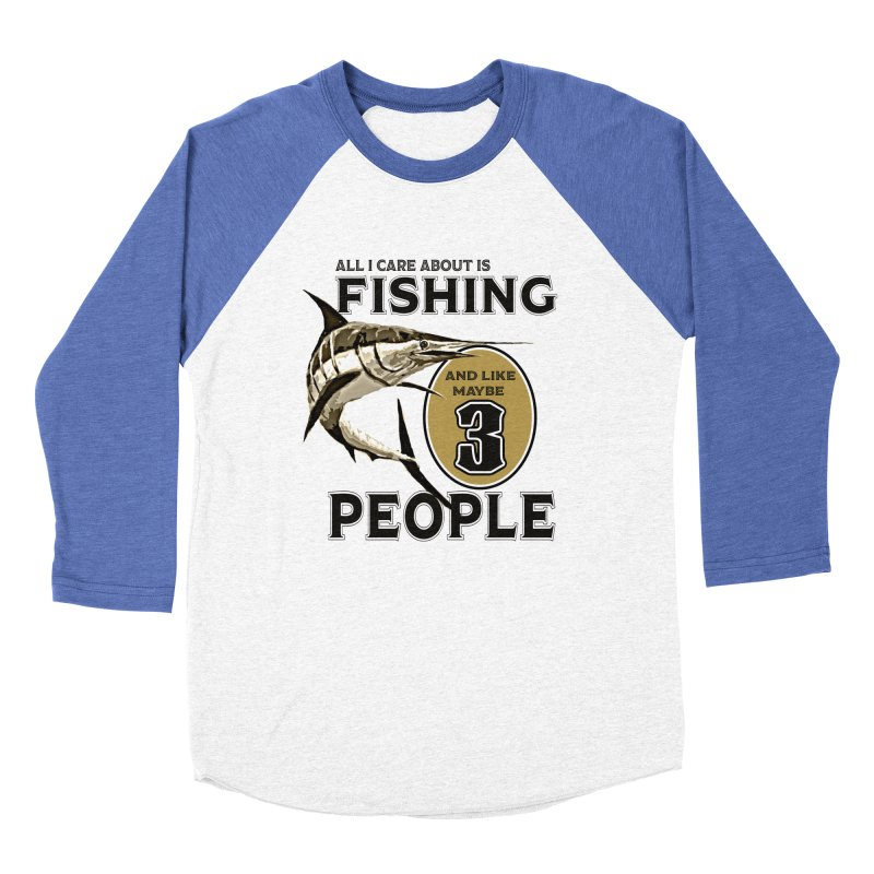 are About is FISHING Women's Baseball Triblend Longsleeve T-Shirt by psweetsdesign's Artist Shop