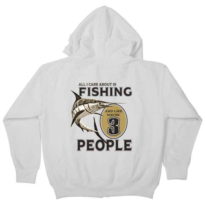 are About is FISHING Kids Zip-Up Hoody by psweetsdesign's Artist Shop