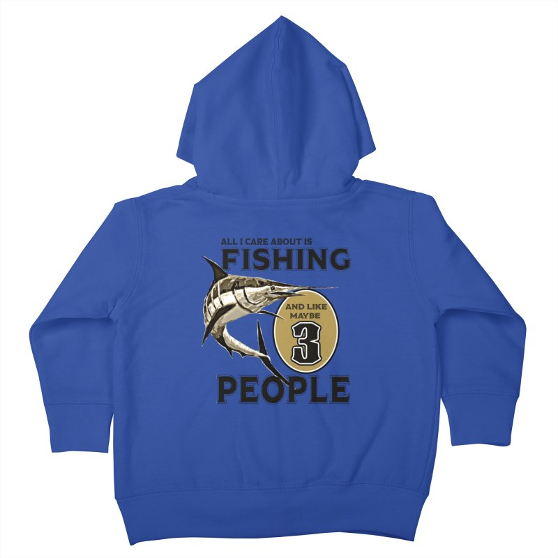 are About is FISHING Kids Toddler Zip-Up Hoody by psweetsdesign's Artist Shop