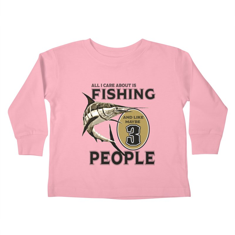 are About is FISHING Kids Toddler Longsleeve T-Shirt by psweetsdesign's Artist Shop