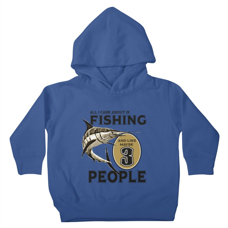 are About is FISHING Kids Toddler Pullover Hoody by psweetsdesign's Artist Shop
